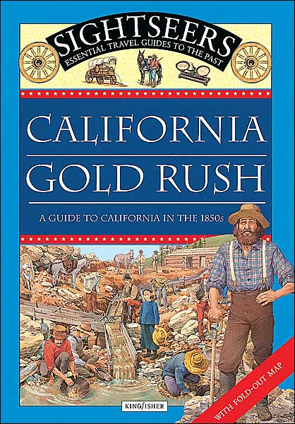 the gold rush california. California Gold Rush: A guide