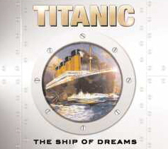 Titanic the Ship of Dreams