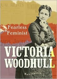 Victoria Woodhull Fearless Feminist