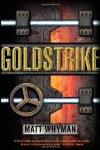 Goldstrike: A Thriller
