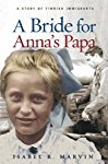A Bride for Anna's Papa: A story of Finnish Immigration