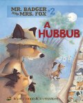 Mr. Badger and Mrs. Fox: A Hubbub