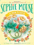 The Adventures of Sophie Mouse: A New Friend