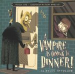 A Vampire Is Coming to Dinner: 10 Rules to Follow