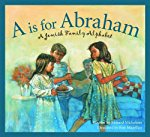 A is for Abraham: A Jewish Family Alphabet