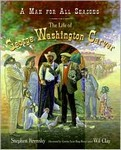 A Man for All Seasons: The Life of George Washington Carver