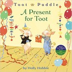 Toot and Puddle: A Present for Toot