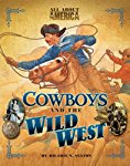 All About America: Cowboys and the Wild West