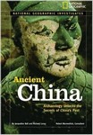 Ancient China: Archeology Unlocks the secrets of the past