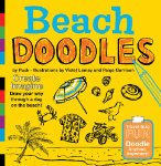 Beach Doodles: Create. Imagine. Draw Your Way Through a Day at the Beach