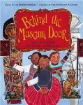 Behind the Museum Door: Poems to Celebrate the Wonders of Museums