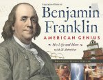 Benjamin Franklin, American Genius: His Life and Ideas with 21 Activities (For K