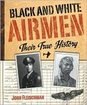Black and White Airmen: Their True Story