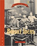 Bright Ideas: The Age of Invention in America 1870-1910