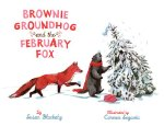 Brownie Groundhog and the February Fox