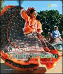 Celebrate Cinco de Mayo with Fiestas, Music and Dance