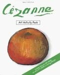 Cezanne: Art Activity Pack