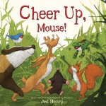 Cheer Up, Mouse!