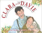 Clara and Davie: The true story of young Clara Barton, Founder of the American R