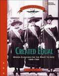 Created Equal: Women Campaign for the right to vote, 1840-1920