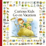Curious Kids Go on Vacation: Another Big Book of Words (Big Book of Words Series