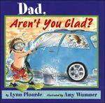 Dad Aren't you Glad?