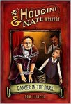 Danger in the Dark: A Houdini and Nate Mystery