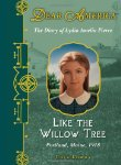 Like the Willow Tree: The Diary of Lydia Amelia Pierce, 1918