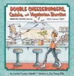 Double Cheeseburgers, Quiche, and Vegetarian Burritos: American Cooking from the