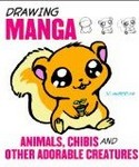 Drawing Manga: Animals, Chibis, and other Adorable Characters