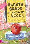 Eighth Grade Is Making Me Sick: Ginny Davis's Year In Stuff