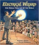 The Electrical Wizard: How Nikola Tesla lit up the world