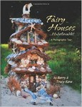 Fairy Houses…Unbelieveable: A photographic Tour
