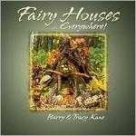 Fairy Houses...Everywhere