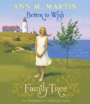Family Tree: Better to Wish
