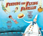 Feeding the Flying Fanellis: And Other Poems from a Circus Chef (Carolrhoda Pict