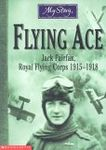 Flying Ace: Jack Fairfax, Royal Flying Corps 1915-1918