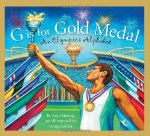 G is for Gold Medal: An Olympics Alphabet