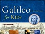 Galileo for Kids: His Life and Ideas