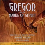 The Underland Chronicles: Book Four - Gregor and the Marks of Secret Audio