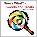 Guess What? - Sweets and Treats