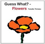 Guess What? - Flowers