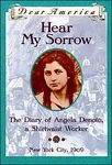 Hear My Sorrow: The Diary of Angela Denoto, a Shirtwaist Worker