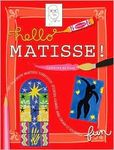 Hello Matisse! Get to know Matisse through stories, games, and draw-it-yourself