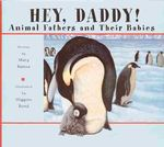 Hey Daddy! Animal Fathers and their Babies