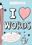 I love Words: An activity book from writing, drawing and having fun