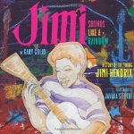 Jimi: Sounds Like a Rainbow: A Story of the Young Jimi Hendrix