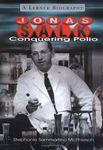 Jonas Salk: Conquering Polio