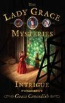 The Lady Grace Mysteries: Intrigue
