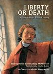 Liberty or Death: A Story about Patrick Henry